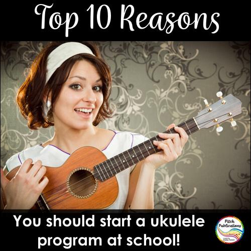 Top Ten Reasons to Start an Ukulele Program