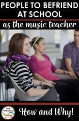 Are you starting a new job or new school? Make sure you seek out these 11 people to befriend to make your life easier! These friendships are so important! These people are going to make teaching music so much better!