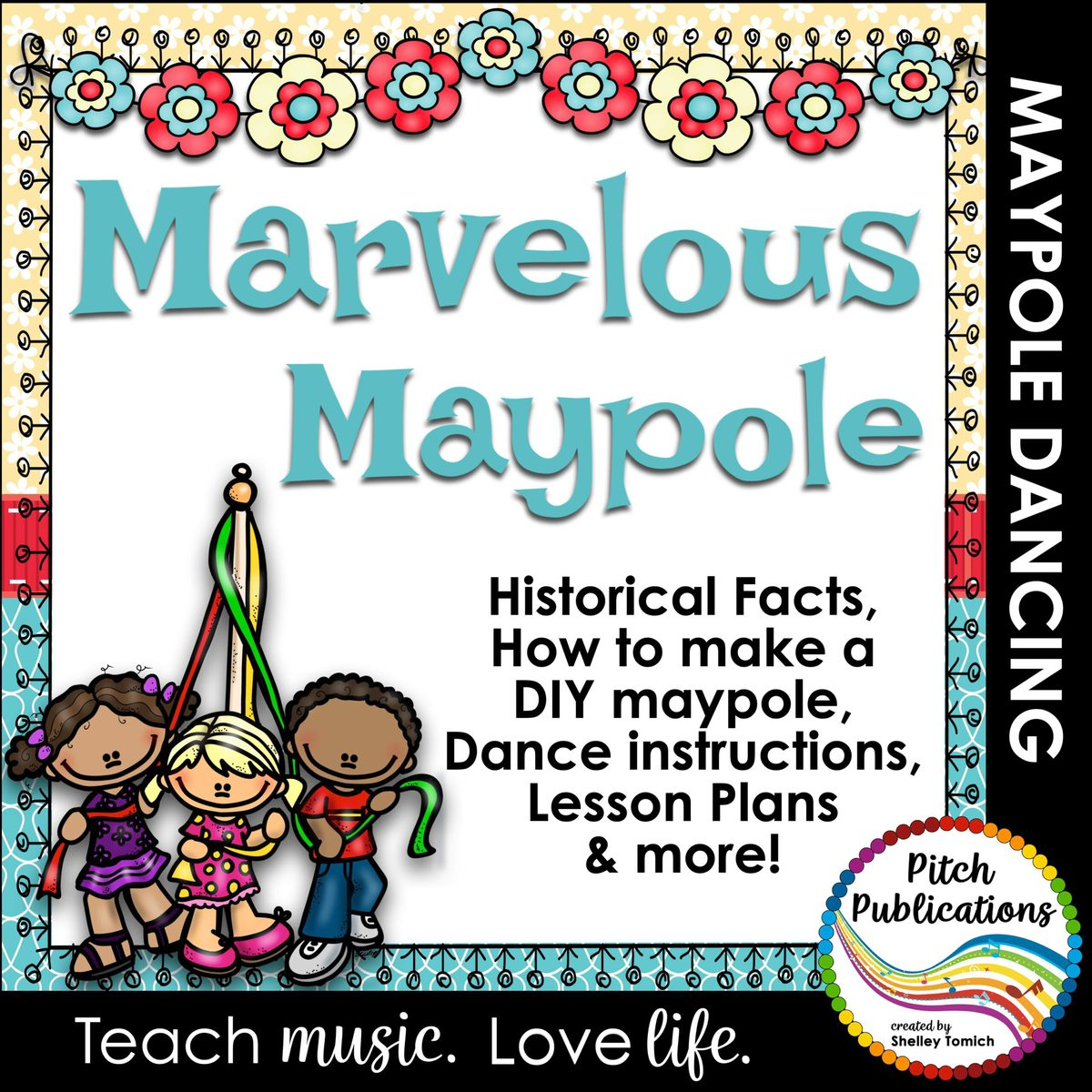 """The cover includes a cartoon drawing of three students creating a maypole. The text on the cover says """"Marvelous Maypole: Historical Facts, how to make a DIY maypole, dance instructions, lesson plans, and more!"""