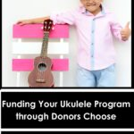"""A picture of a young child smiling and giving a thumbs up next to a ukulele leaning against a chair. The text on the image says """"Funding Your Ukulele Program Through Donors Choose Part 1"""""""