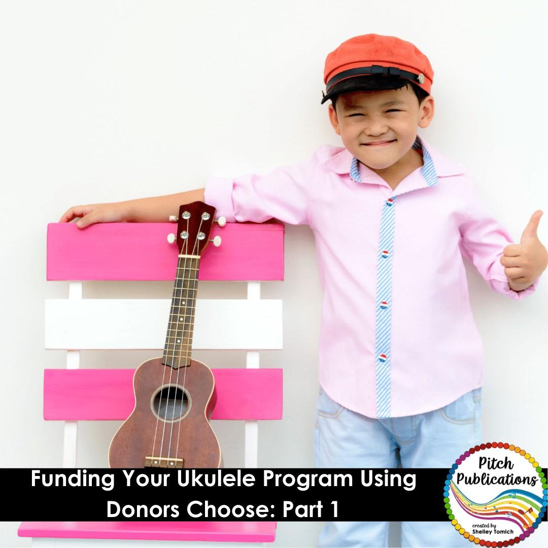 Funding Your Ukulele Program through Donors Choose Part 1