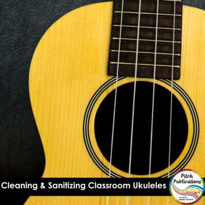 Cleaning and Sanitizing Classroom Ukuleles